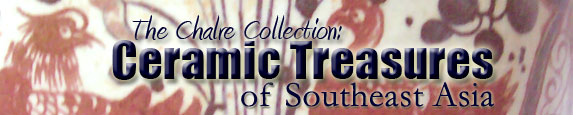 The Chalre Collection - Ceramic Treasures of Southeast Asia - Chinese Porcelain and Stoneware